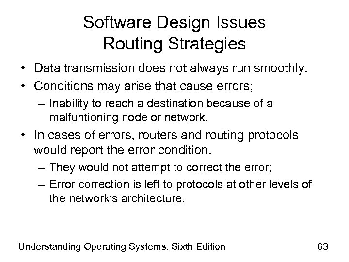 Software Design Issues Routing Strategies • Data transmission does not always run smoothly. •