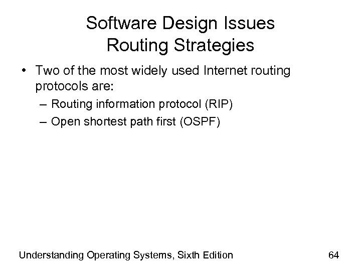 Software Design Issues Routing Strategies • Two of the most widely used Internet routing