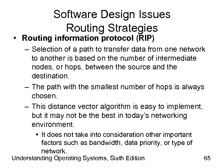 Software Design Issues Routing Strategies • Routing information protocol (RIP) – Selection of a