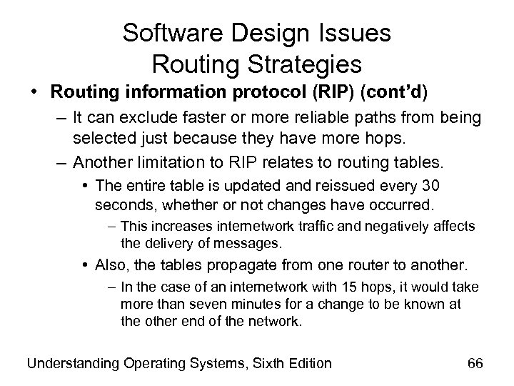 Software Design Issues Routing Strategies • Routing information protocol (RIP) (cont'd) – It can