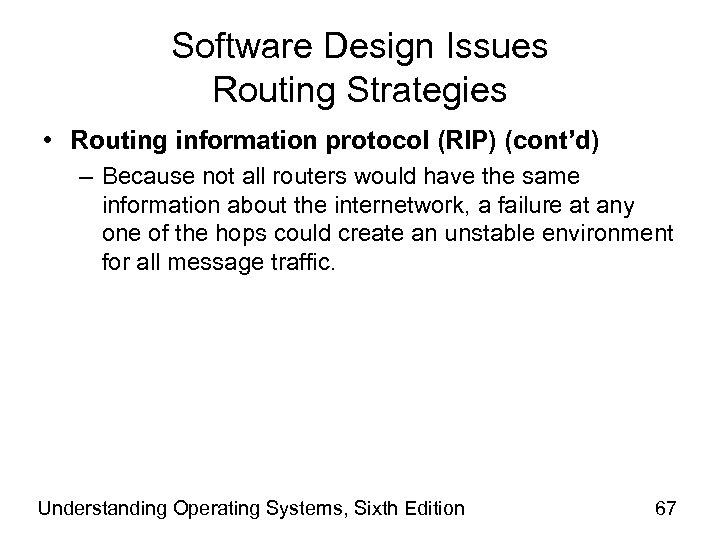 Software Design Issues Routing Strategies • Routing information protocol (RIP) (cont'd) – Because not