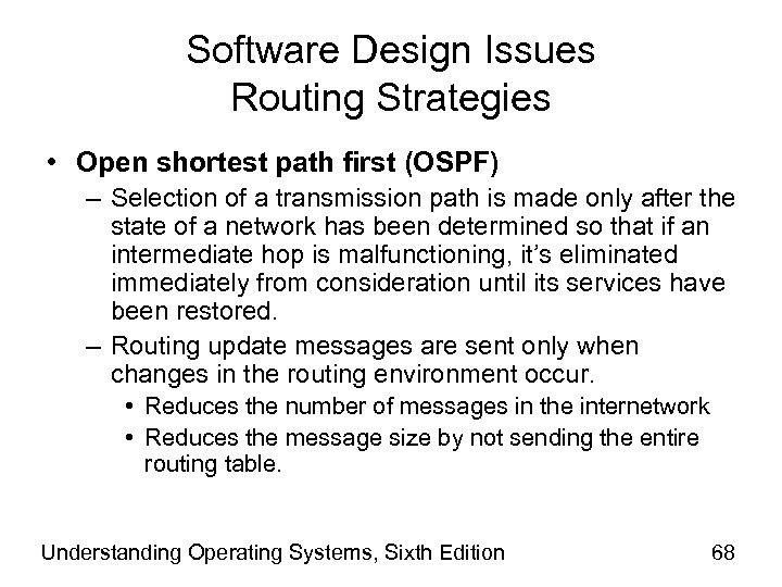 Software Design Issues Routing Strategies • Open shortest path first (OSPF) – Selection of