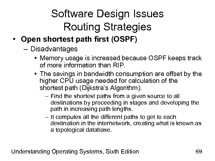 Software Design Issues Routing Strategies • Open shortest path first (OSPF) – Disadvantages •