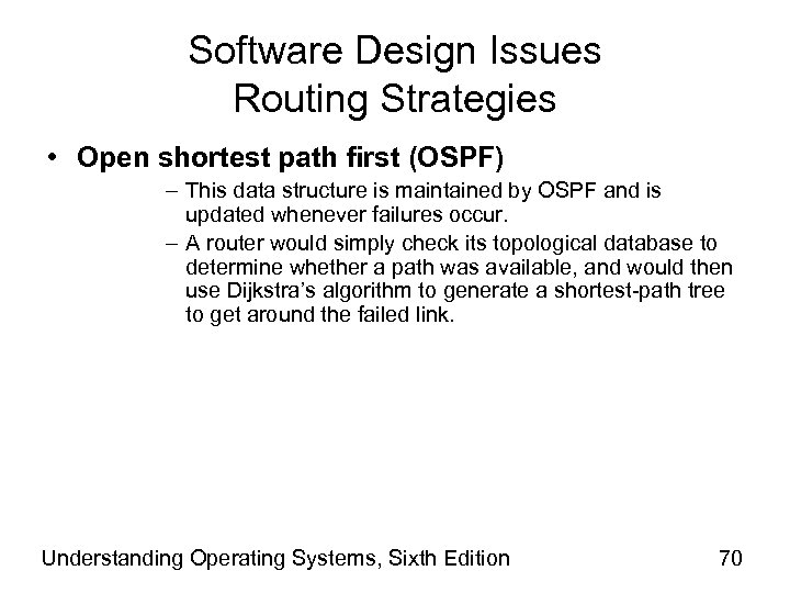 Software Design Issues Routing Strategies • Open shortest path first (OSPF) – This data