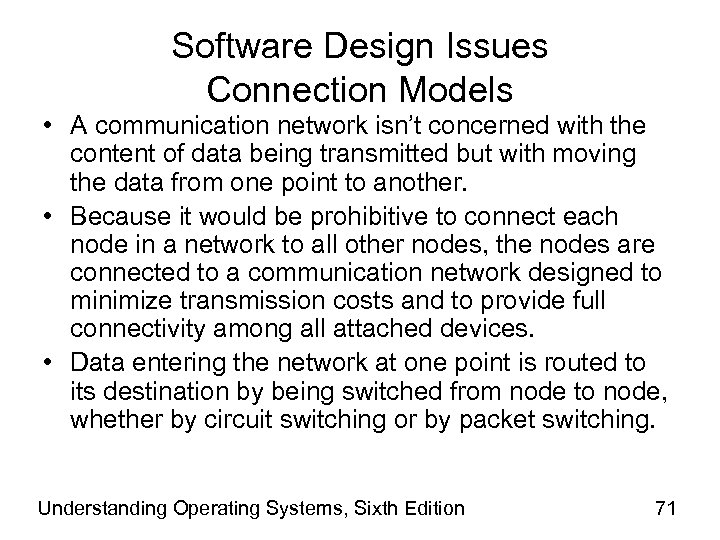 Software Design Issues Connection Models • A communication network isn't concerned with the content