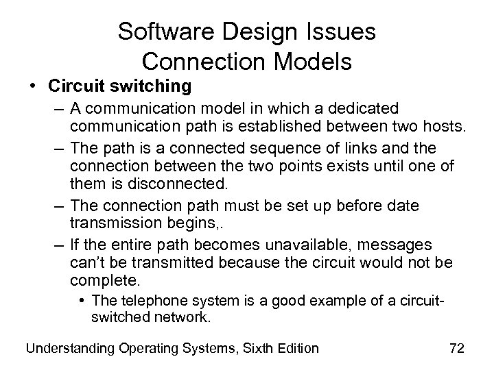 Software Design Issues Connection Models • Circuit switching – A communication model in which