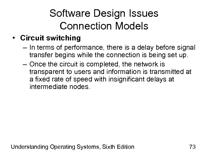 Software Design Issues Connection Models • Circuit switching – In terms of performance, there
