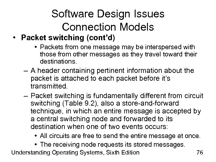 Software Design Issues Connection Models • Packet switching (cont'd) • Packets from one message