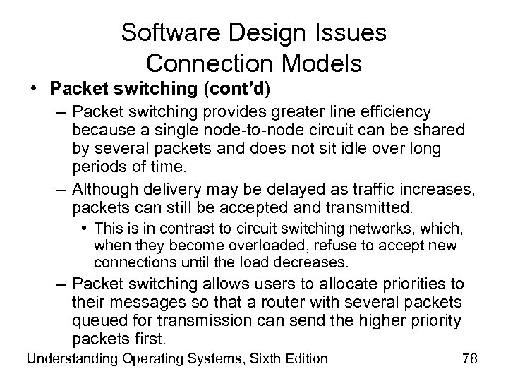 Software Design Issues Connection Models • Packet switching (cont'd) – Packet switching provides greater