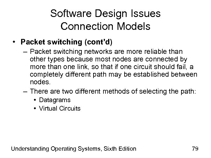 Software Design Issues Connection Models • Packet switching (cont'd) – Packet switching networks are