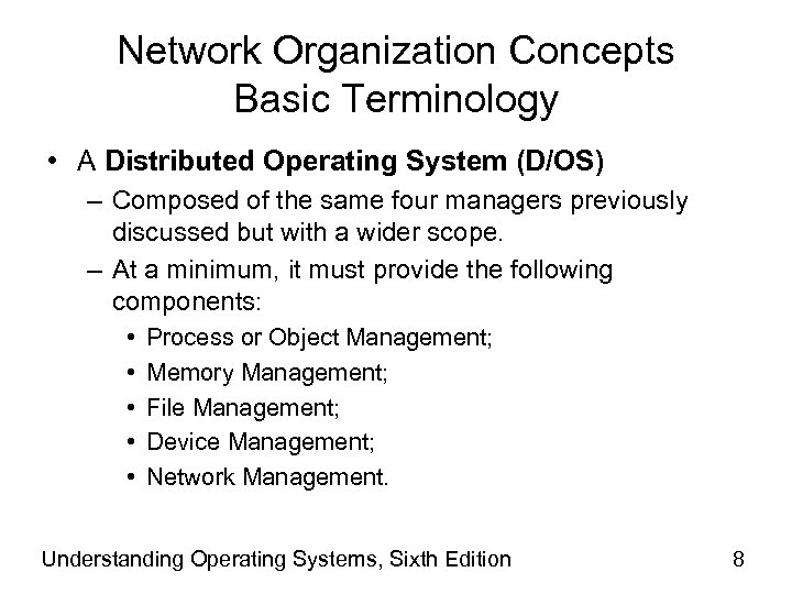 Network Organization Concepts Basic Terminology • A Distributed Operating System (D/OS) – Composed of