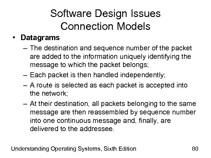 Software Design Issues Connection Models • Datagrams – The destination and sequence number of
