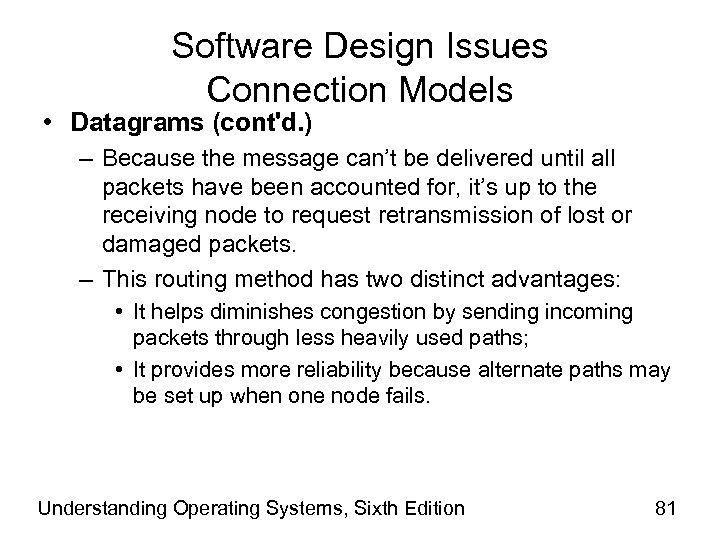 Software Design Issues Connection Models • Datagrams (cont'd. ) – Because the message can't