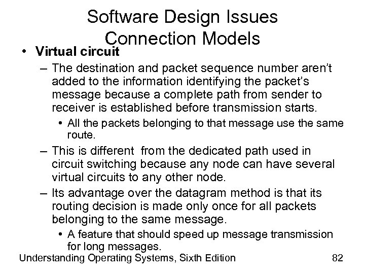 Software Design Issues Connection Models • Virtual circuit – The destination and packet sequence