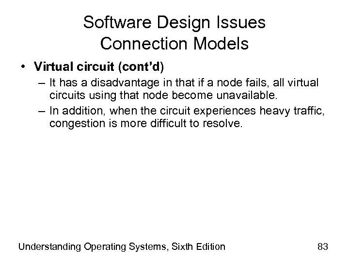 Software Design Issues Connection Models • Virtual circuit (cont'd) – It has a disadvantage