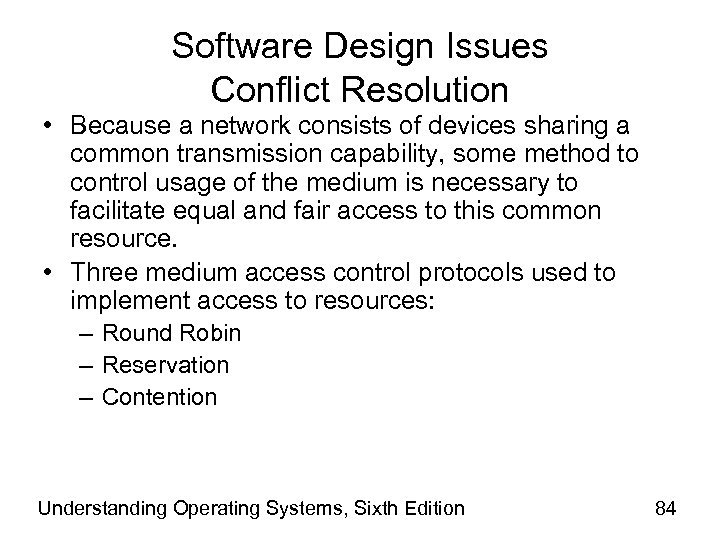 Software Design Issues Conflict Resolution • Because a network consists of devices sharing a