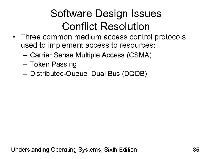 Software Design Issues Conflict Resolution • Three common medium access control protocols used to