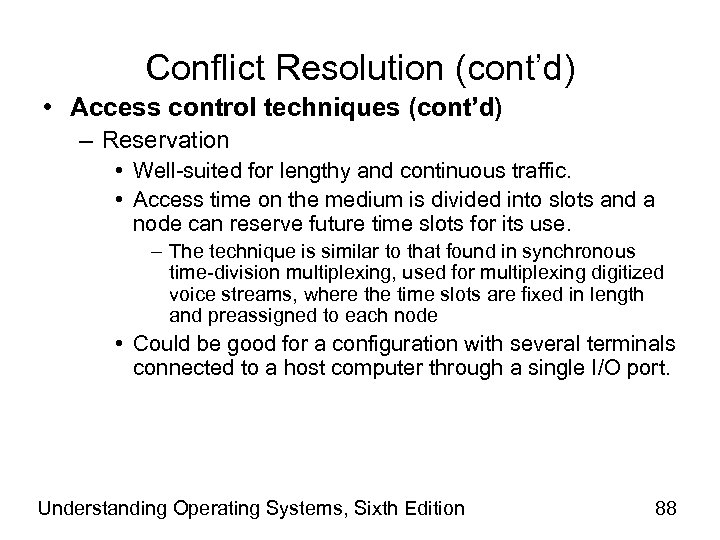Conflict Resolution (cont'd) • Access control techniques (cont'd) – Reservation • Well-suited for lengthy