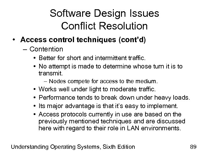 Software Design Issues Conflict Resolution • Access control techniques (cont'd) – Contention • Better