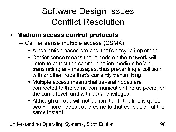 Software Design Issues Conflict Resolution • Medium access control protocols – Carrier sense multiple