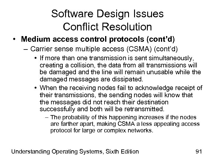 Software Design Issues Conflict Resolution • Medium access control protocols (cont'd) – Carrier sense