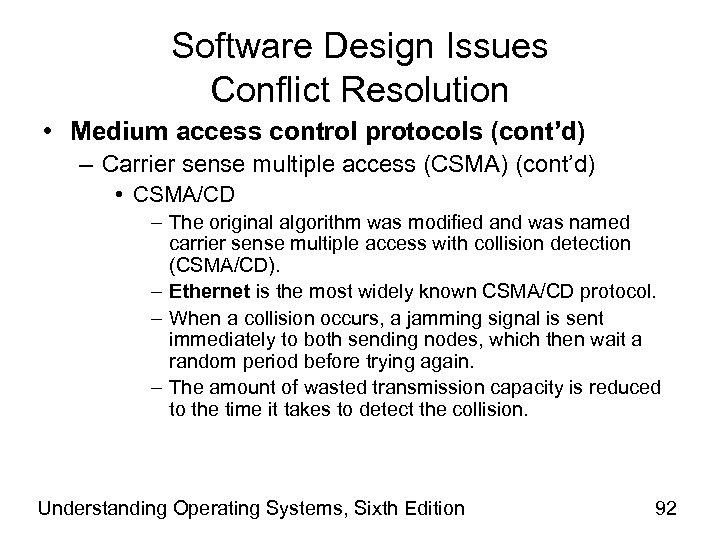 Software Design Issues Conflict Resolution • Medium access control protocols (cont'd) – Carrier sense