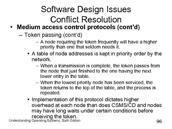 Software Design Issues Conflict Resolution • Medium access control protocols (cont'd) – Token passing