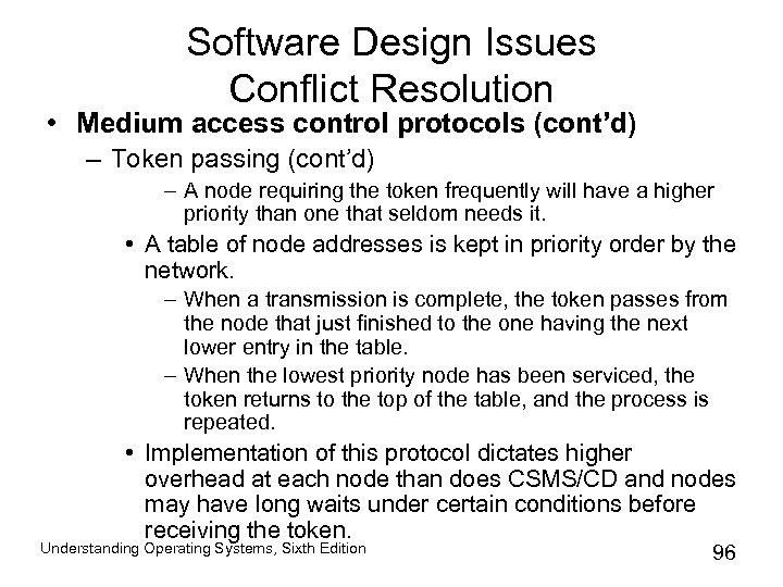 Software Design Issues Conflict Resolution • Medium access control protocols (cont'd) – Token passing