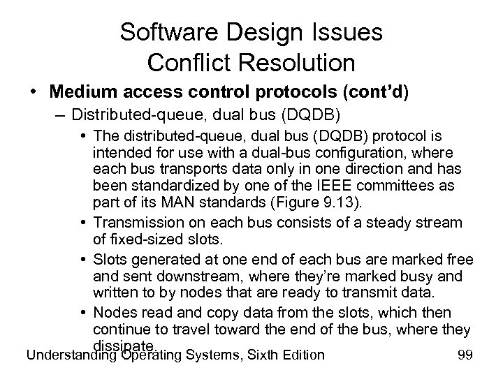 Software Design Issues Conflict Resolution • Medium access control protocols (cont'd) – Distributed-queue, dual