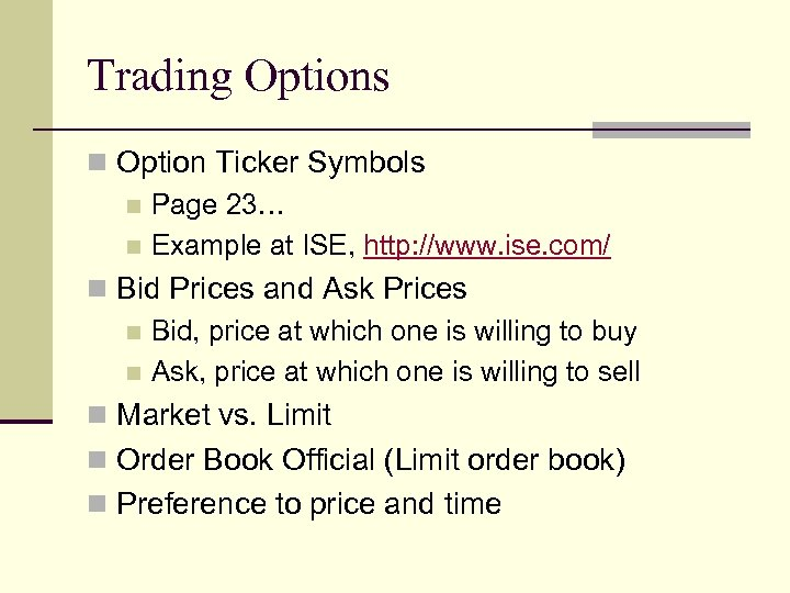 Trading Options n Option Ticker Symbols n Page 23… n Example at ISE, http: