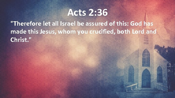 Acts 2: 36