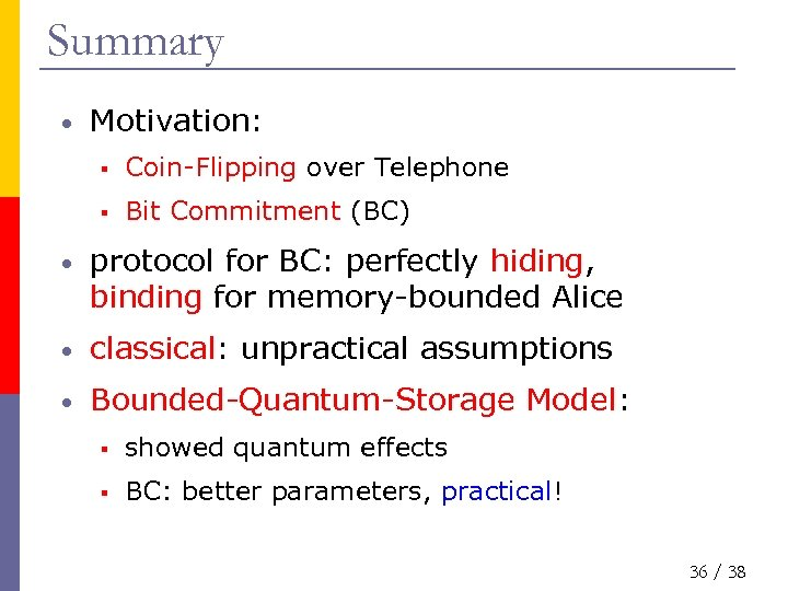 Summary • Motivation: § Coin-Flipping over Telephone § Bit Commitment (BC) • protocol for