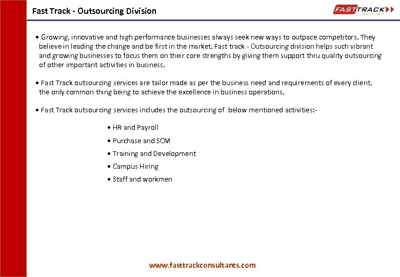 Fast Track - Outsourcing Division • Growing, innovative and high performance businesses always seek