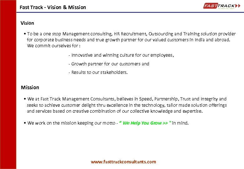 Fast Track - Vision & Mission Vision • To be a one stop Management
