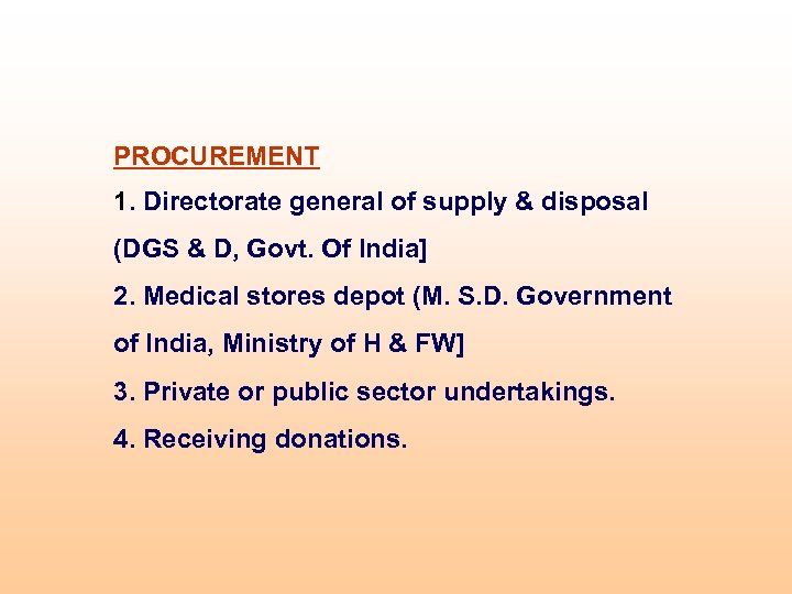 PROCUREMENT 1. Directorate general of supply & disposal (DGS & D, Govt. Of India]