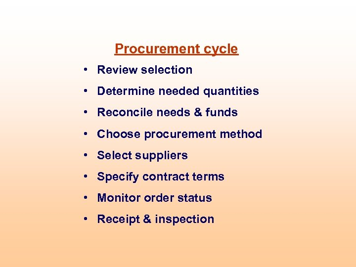 Procurement cycle • Review selection • Determine needed quantities • Reconcile needs & funds
