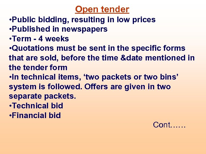 Open tender • Public bidding, resulting in low prices • Published in newspapers •