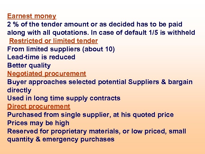 Earnest money 2 % of the tender amount or as decided has to be