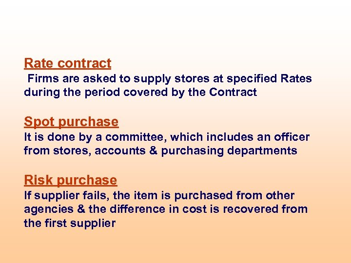 Rate contract Firms are asked to supply stores at specified Rates during the period