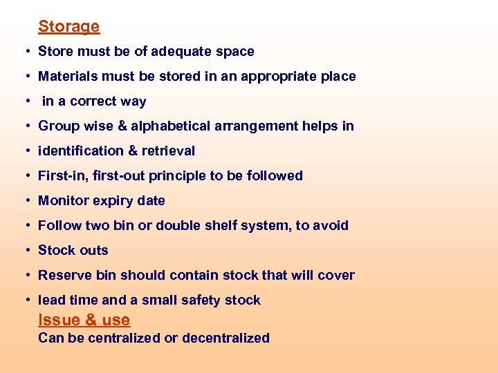 Storage • Store must be of adequate space • Materials must be stored in