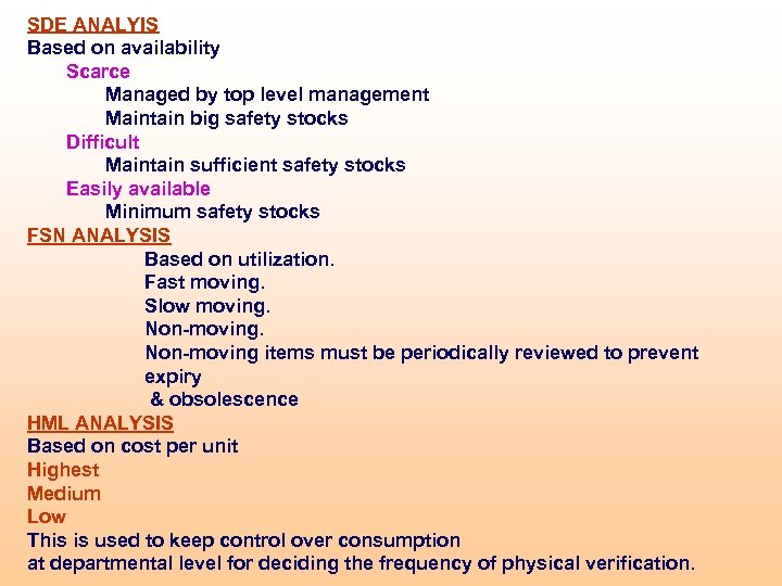 SDE ANALYIS Based on availability Scarce Managed by top level management Maintain big safety