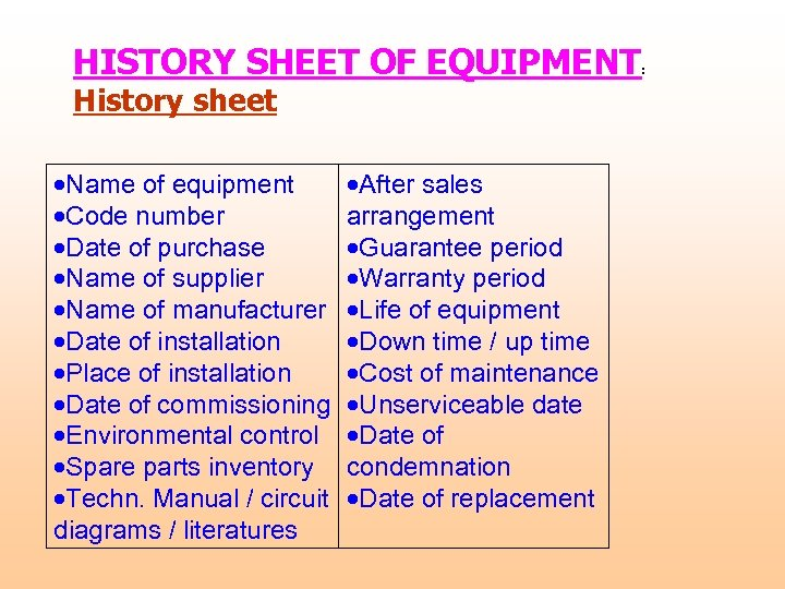 HISTORY SHEET OF EQUIPMENT History sheet Name of equipment Code number Date of purchase