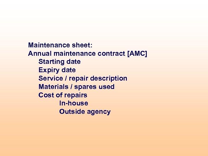 Maintenance sheet: Annual maintenance contract [AMC] Starting date Expiry date Service / repair description