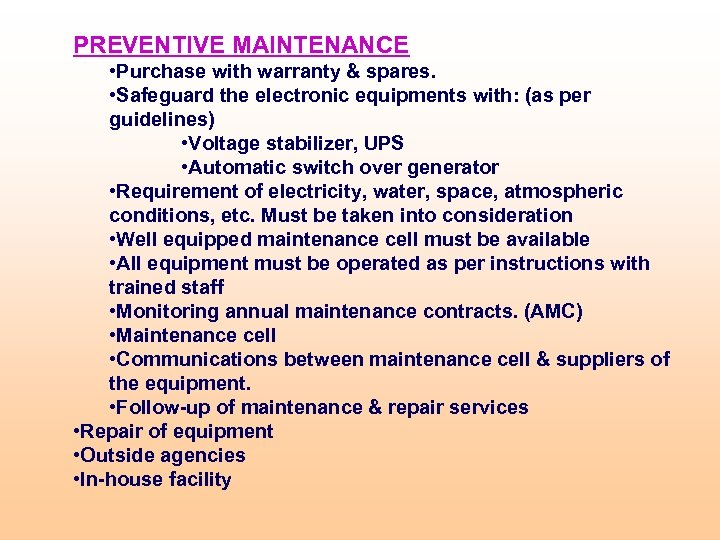 PREVENTIVE MAINTENANCE • Purchase with warranty & spares. • Safeguard the electronic equipments with: