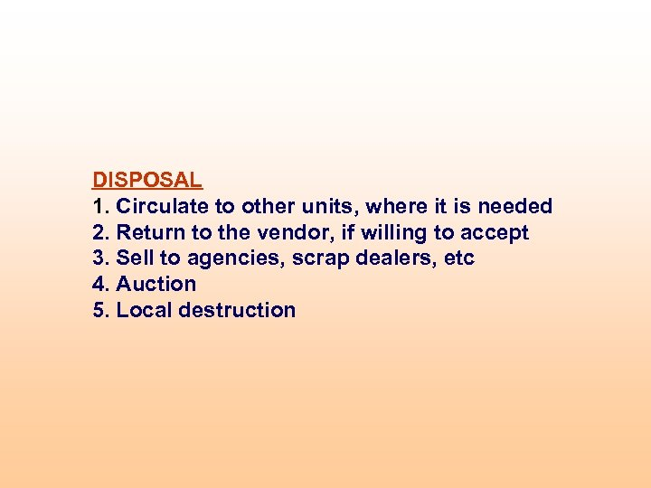 DISPOSAL 1. Circulate to other units, where it is needed 2. Return to the