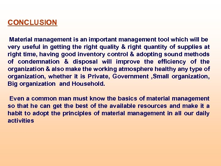 CONCLUSION Material management is an important management tool which will be very useful in