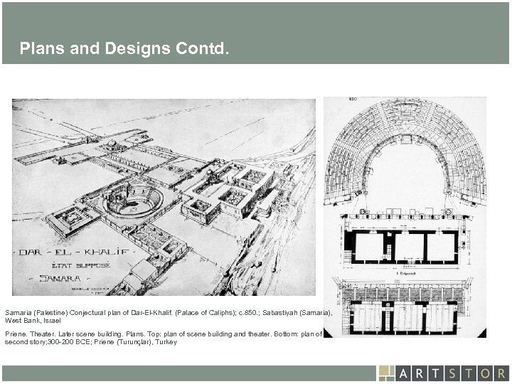 Art. STOR Plans and Designs Contd. Samaria (Palestine) Conjectural plan of Dar-El-Khalif. (Palace of