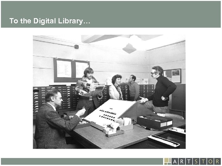 Art. STOR To the Digital Library…
