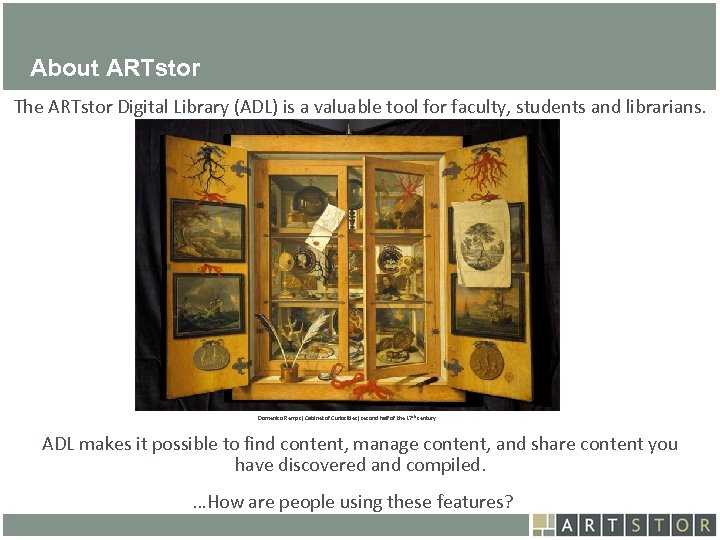 Art. STOR About ARTstor The ARTstor Digital Library (ADL) is a valuable tool for