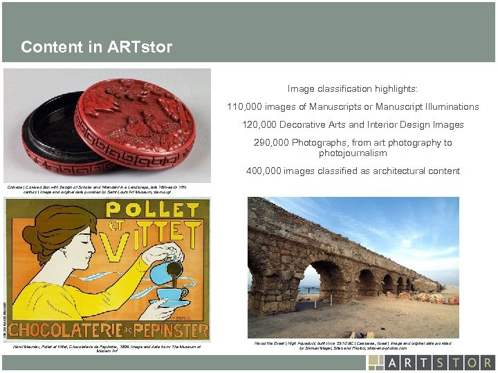 Art. STOR Content in ARTstor Image classification highlights: 110, 000 images of Manuscripts or